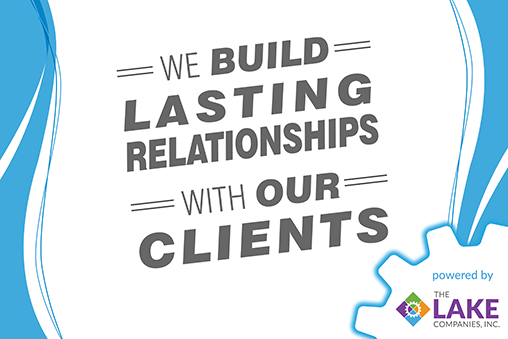 We Build Lasting Relationships With Our Clients