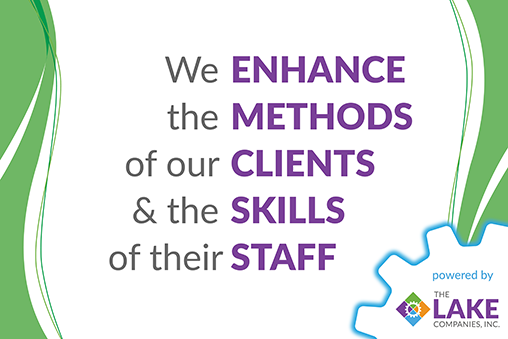 We Enhance the Methods of our Clients & the Skills of their Staff