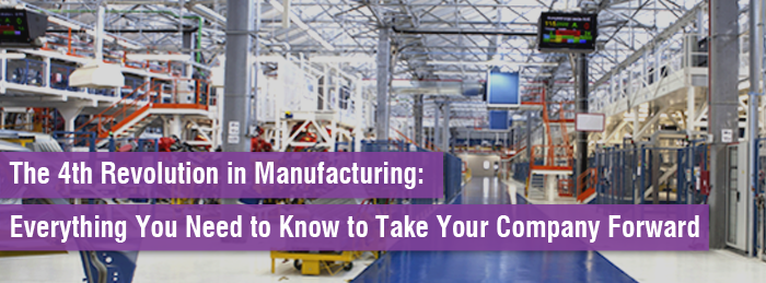 Revolution in Manufacturing: Move your Company Forward