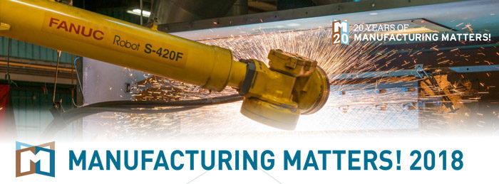 Manufacturing Matters! 2018